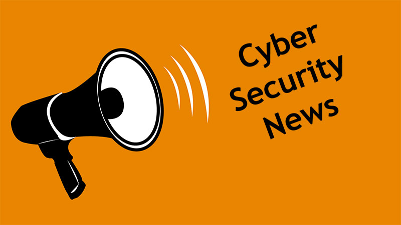 Cyber Security News Updates of the Week