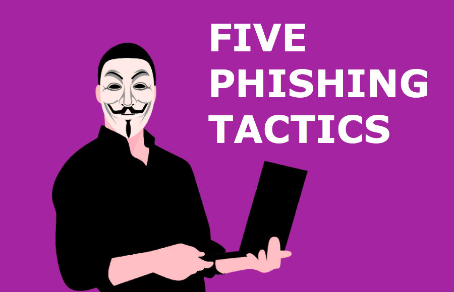 Five Phishing Tactics Sure to Trick You Into Clicking