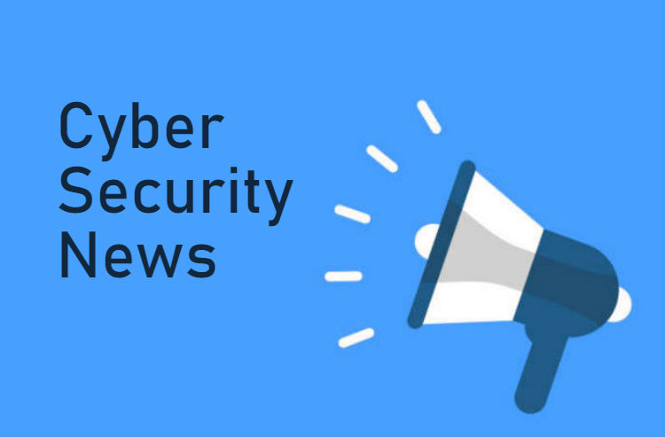 The Most Recent Cyber Updates of The Week For The Cybersecurity Enthusiasts